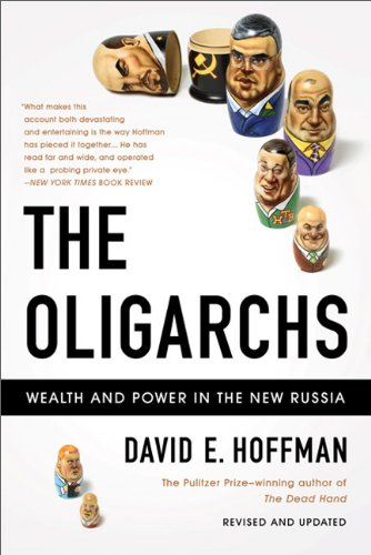 Oligarchs Wealth and Power in the New Russia  2011 (Revised) edition cover