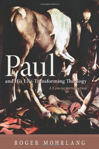 Paul and His Life-Transforming Theology A Concise Introduction N/A 9781610978705 Front Cover