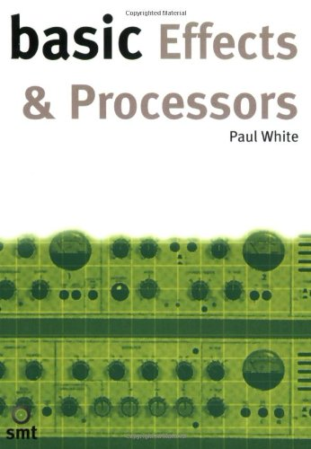 Basic Effects and Processors   2000 9781860742705 Front Cover