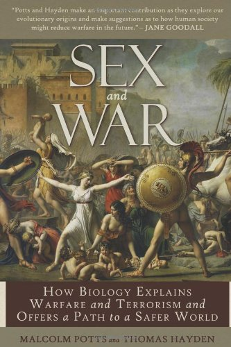 Sex and War How Biology Explains Warfare and Terrorism and Offers a Path to a Safer World  2010 edition cover