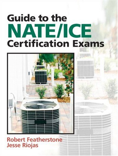 Guide to the NATE/ICE Certification Exams  3rd 2010 9780132319706 Front Cover