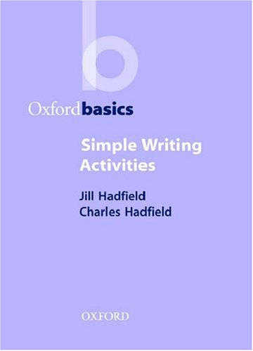 OXFORD BASICS: SIMPLE WRITING ACTIVITIES   2000 9780194421706 Front Cover