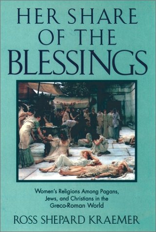 Her Share of the Blessings Women's Religions among Pagans, Jews, and Christians in the Greco-Roman World  1992 (Reprint) edition cover