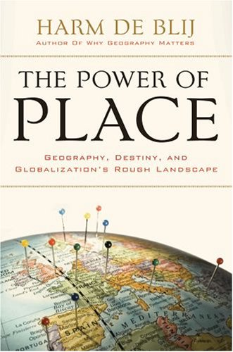 Power of Place Geography, Destiny, and Globalization's Rough Landscape  2008 edition cover
