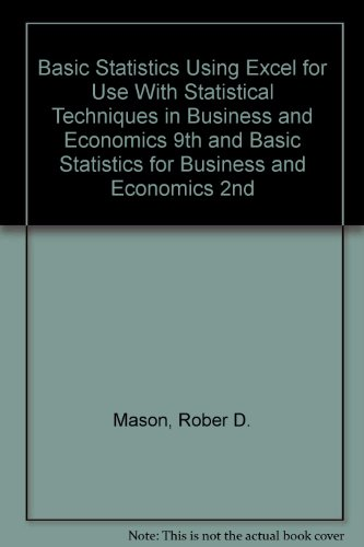 Basic Statistics Using Excel for Use With Statistical Techniques in Business and Economics 9th and Basic Statistics for Business and Economics 2nd:   1997 9780256242706 Front Cover