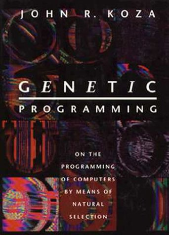 Genetic Programming On the Programming of Computers by Means of Natural Selection  1992 9780262111706 Front Cover