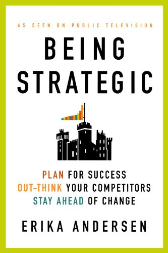 Being Strategic Plan for Success; Out-Think Your Competitors; Stay Ahead of Change  2010 edition cover