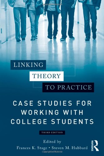 Linking Theory to Practice Case Studies for Working with College Students 3rd 2012 (Revised) edition cover