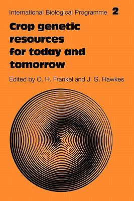 Crop Genetic Resources for Today and Tomorrow   2010 9780521179706 Front Cover
