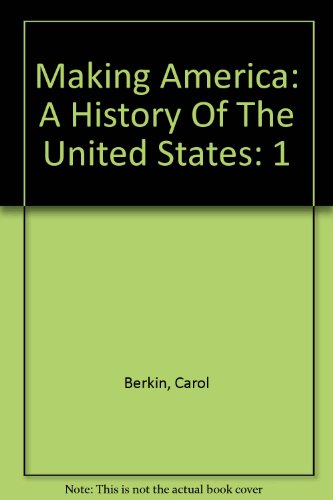 Making America : Used with ... Berkin-Making America: A History of the United States 3rd 2003 (Student Manual, Study Guide, etc.) 9780618190706 Front Cover