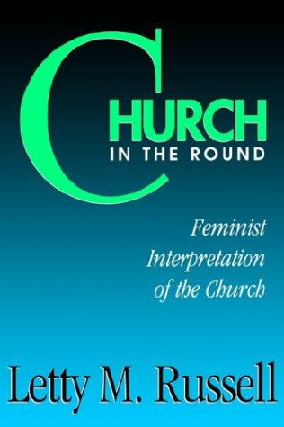 Church in the Round Feminist Interpretation of the Church N/A edition cover