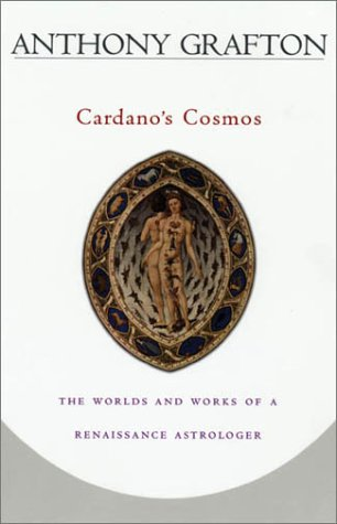 Cardano's Cosmos The Worlds and Works of a Renaissance Astrologer  2000 edition cover