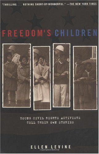 Freedom's Children Young Civil Rights Activists Tell Their Own Stories  2000 edition cover