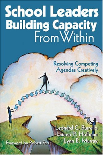 School Leaders Building Capacity from Within Resolving Competing Agendas Creatively  2005 edition cover