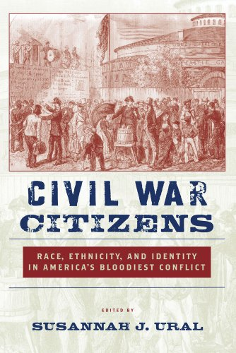 Civil War Citizens Race, Ethnicity, and Identity in America's Bloodiest Conflict  2010 edition cover