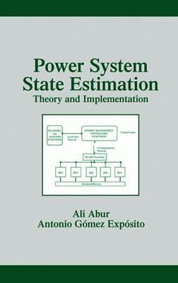 Power System State Estimation Theory and Implementation  2004 edition cover