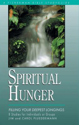Spiritual Hunger Filling Your Deepest Longings N/A 9780877887706 Front Cover