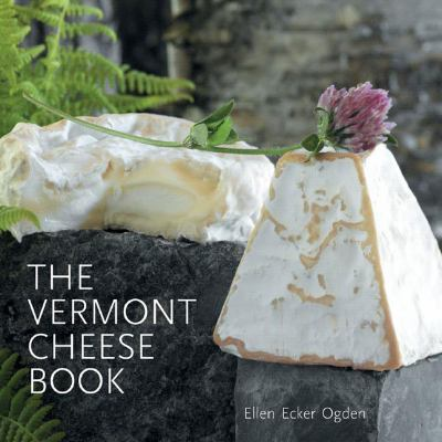 Vermont Cheese Book   2007 9780881507706 Front Cover