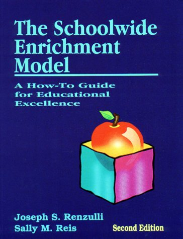 Schoolwide Enrichment Model A How-To Guide for Educational Excellence 2nd 1997 (Revised) edition cover