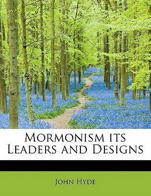 Mormonism Its Leaders and Designs N/A 9781113834706 Front Cover