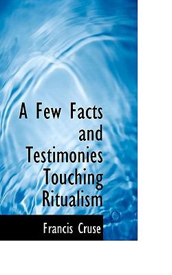 Few Facts and Testimonies Touching Ritualism  N/A 9781116776706 Front Cover
