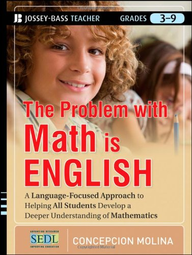 Problem with Math Is English A Language-Focused Approach to Helping All Students Develop a Deeper Understanding of Mathematics  2012 edition cover