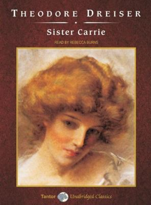 Sister Carrie: Library Edition  2006 9781400132706 Front Cover