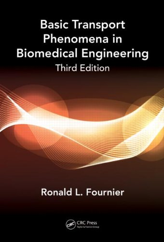 Basic Transport Phenomena in Biomedical Engineering  3rd 2012 (Revised) edition cover