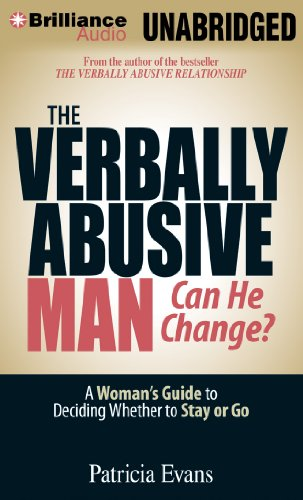 The Verbally Abusive Man, Can He Change?: A Woman's Guide to Deciding Whether to Stay or Go  2013 edition cover