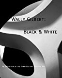 Wally Gilbert: Black and White  N/A 9781489553706 Front Cover