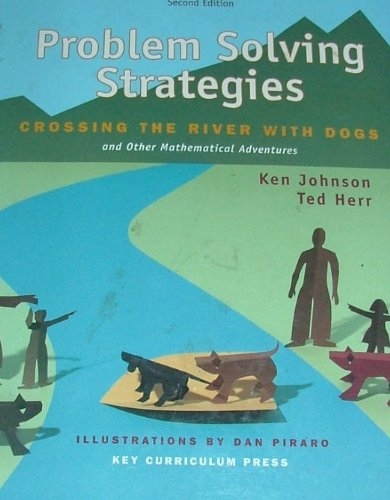 Problem Solving Strategies : Crossing the River with Dogs and Other Mathematical Adventures 2nd 2001 (Student Manual, Study Guide, etc.) edition cover