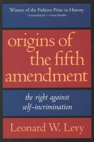Origins of the Fifth Amendment The Right Against Self-Incrimination N/A edition cover