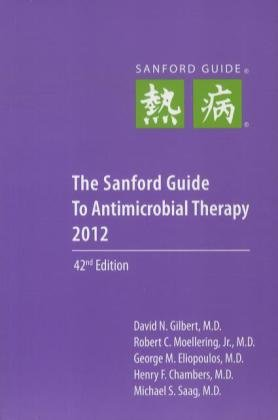 Sanford Guide to Antimicrobial Therapy  42nd 2012 9781930808706 Front Cover