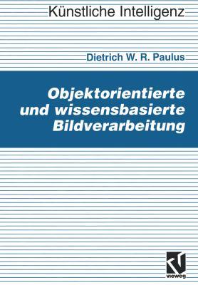 Objektorientierte und Wissensbasierte Bildverarbeitung   1992 edition cover