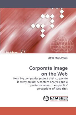 Corporate Image on the Web  N/A 9783838315706 Front Cover