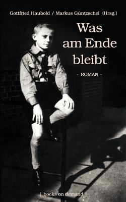 Was Am Ende Bleibt  N/A 9783842374706 Front Cover