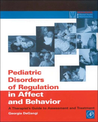 Pediatric Disorders of Regulation in Affect and Behavior A Therapist's Guide to Assessment and Treatment  2000 edition cover