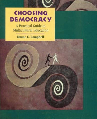 Choosing Democracy A Practical Guide to Multicultural Education 1st 1996 9780133513707 Front Cover