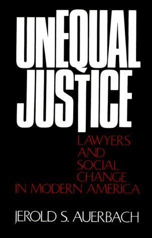 Unequal Justice Lawyers and Social Change in Modern America  1977 (Reprint) 9780195021707 Front Cover