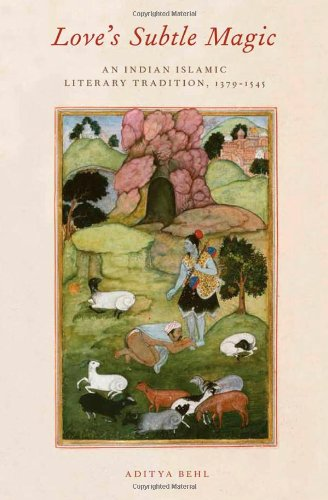 Love's Subtle Magic An Indian Islamic Literary Tradition, 1379-1545  2012 9780195146707 Front Cover