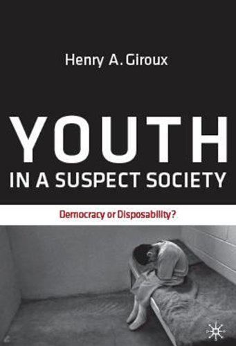 Youth in a Suspect Society Democracy or Disposability?  2010 9780230108707 Front Cover