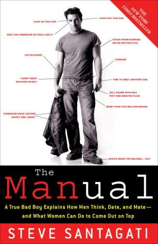 Manual A True Bad Boy Explains How Men Think, Date, and Mate - And What Women Can Do to Come Out on Top N/A edition cover