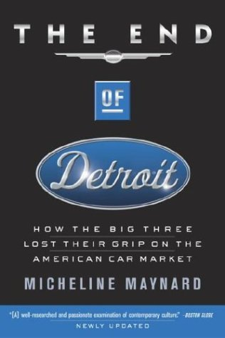 End of Detroit How the Big Three Lost Their Grip on the American Car Market  2003 edition cover