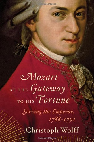 Mozart at the Gateway to His Fortune Serving the Emperor, 1788-1791  2012 edition cover