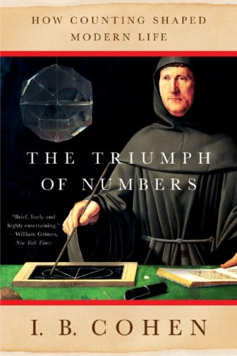 Triumph of Numbers How Counting Shaped Modern Life  2006 9780393328707 Front Cover