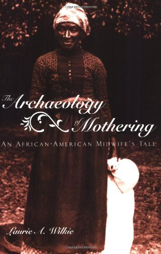 Archaeology of Mothering An African-American Midwife's Tale  2003 edition cover