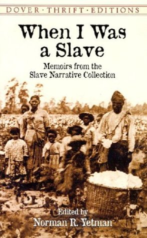 When I Was a Slave Memoirs from the Slave Narrative Collection  2002 edition cover