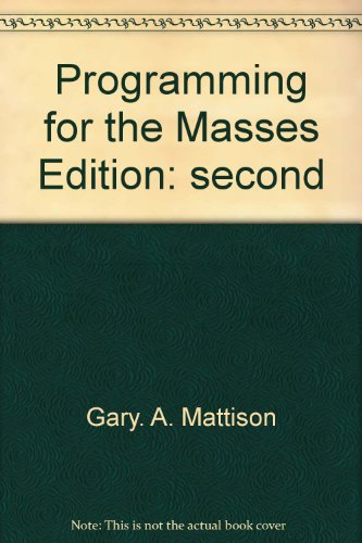 Programming for the Masses 2nd 2000 9780536613707 Front Cover