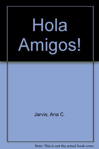 Hola, Amigos! 5th 2001 (Student Manual, Study Guide, etc.) 9780618094707 Front Cover