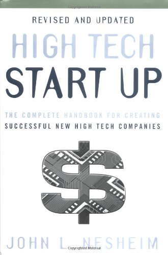 High Tech Start Up The Complete Handbook for Creating Successful New High Tech Companies 2nd 2000 (Revised) edition cover